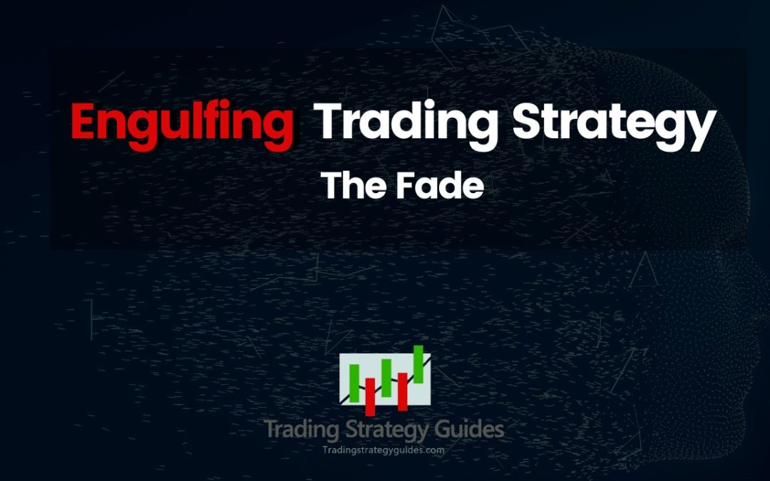 Engulfing Trading Strategy - The Fade