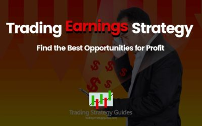 Trading Earnings Strategy – Find the Best Opportunities for Profit