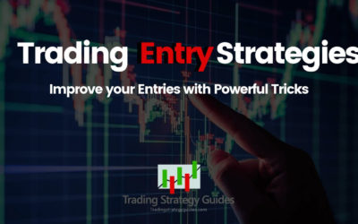 Trading Entry Strategies – Improve your Entries with Powerful Tricks
