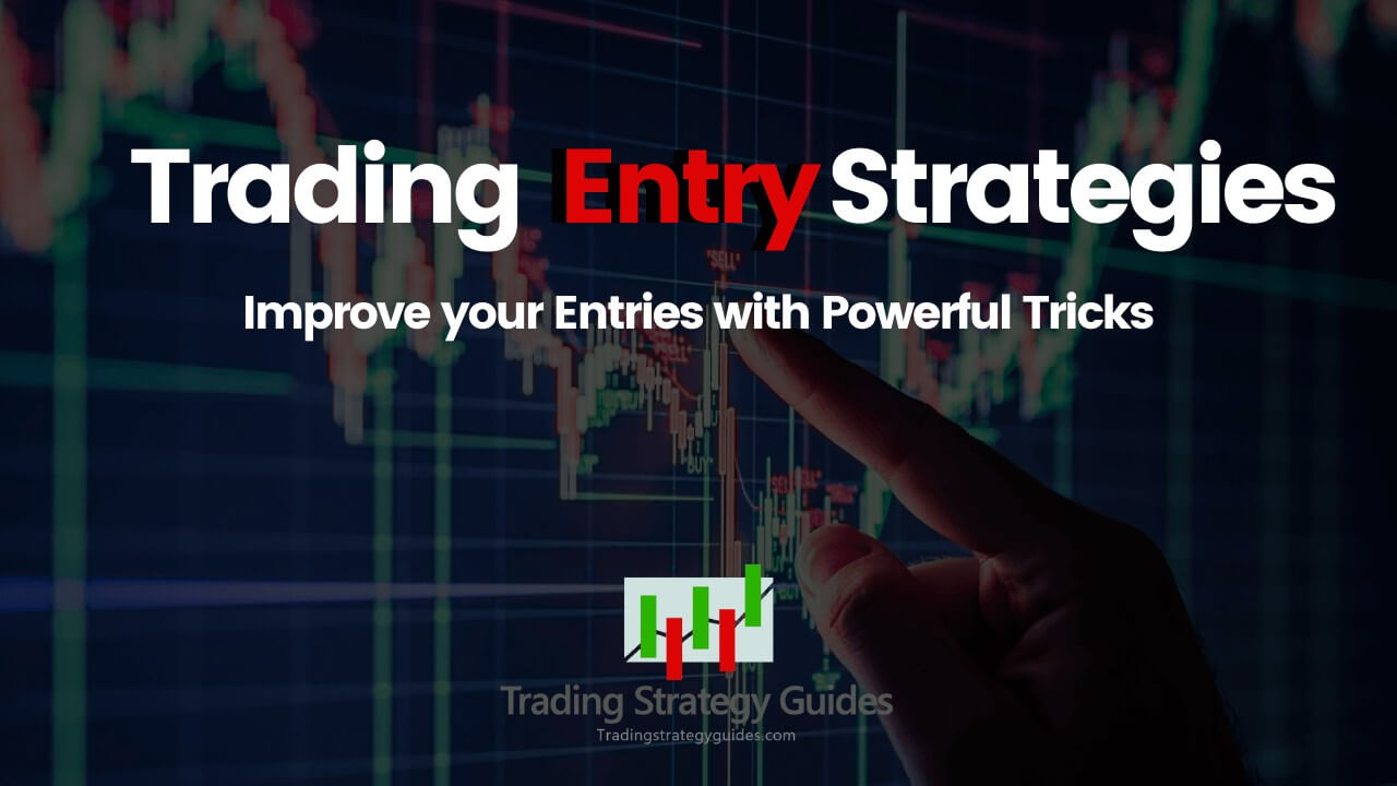 trading entry strategies
